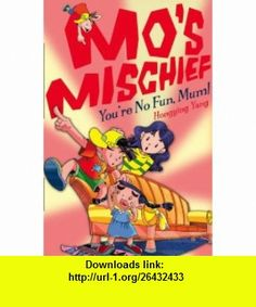 MOS MISCHIEF (4) - YOURE NO FUN, MUM! (9780007273423) HONGYING YANG , ISBN-10: 0007273428  , ISBN-13: 978-0007273423 ,  , tutorials , pdf , ebook , torrent , downloads , rapidshare , filesonic , hotfile , megaupload , fileserve