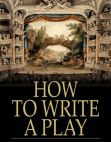 Read Online How to Write a Play.