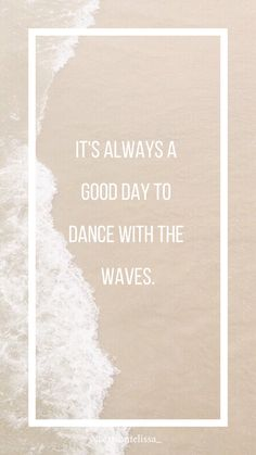 Motivation Ocean quotes, Celebrate life - Celebrate life- It's always a good day to dance with the waves. -Erica Melissa Celebrate life- It - Deep Relationship Quotes, Secret Crush Quotes, Inspirational Artwork, Miami Quotes, Celebrate Life Quotes, Sea Quotes, Ocean Life Quotes, Wisdom Quotes, Photographer Quotes