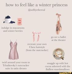 How to feel like a winter princess indulge ín macaroons at the theater recreate your own (from the nutcracker) twirl around your room to snuggle with hot - iFunny :) in 2020 Angel Aesthetic, Classy Aesthetic, Aesthetic Body, Mode Collage, Winter Princess, Etiquette And Manners, Outfit Invierno, Princess Aesthetic, Self Care Activities