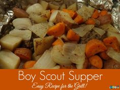 We call this easy recipe simply - a Boy Scout Supper. It is really easy to make and will cook in about an hour on the grill or campfire!