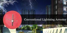 A #conventional lightning #Arrester is a single component in a lightning protection system