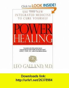 Power Healing Use the New Integrated Medicine to Cure Yourself (9780375751394) Leo Galland , ISBN-10: 0375751394  , ISBN-13: 978-0375751394 ,  , tutorials , pdf , ebook , torrent , downloads , rapidshare , filesonic , hotfile , megaupload , fileserve