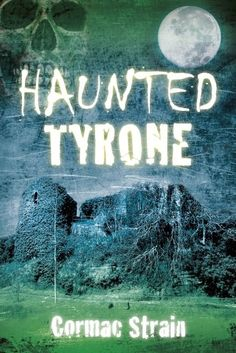 Buy Haunted Tyrone by Cormac Strain and Read this Book on Kobo's Free Apps. Discover Kobo's Vast Collection of Ebooks and Audiobooks Today - Over 4 Million Titles! Mind Body Spirit, Castle, Mindfulness, Books, Movie Posters, Libros, Book, Film Poster, Castles