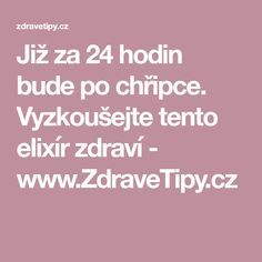 Již za 24 hodin bude po chřipce. Vyzkoušejte tento elixír zdraví - www.ZdraveTipy.cz