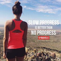 "gymaaholic: "" Slow Progress Is Better Than No Progress Fitness Revolution -> http://www.gymaholic.co """