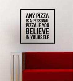 Believe in Yourself Simple Square Design Quote Pizza Funny Inspirational Wall Decal Sticker Vinyl Art Home Decor Decoration Inexpensive Home Decor, Unique Home Decor, Cheap Home Decor, Inspirational Wall Decals, Wall Decal Sticker, Design Quotes, Funny Design, Decoration, Believe