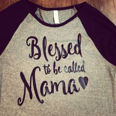 Hey, I found this really awesome Etsy listing at https://www.etsy.com/listing/255580910/blessed-to-be-called-mama-baseball-tee