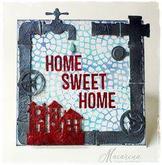 macarena-creativa: Home Sweet Home