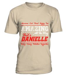 # DANIELLE AMAZING THING .  DANIELLE AMAZING THING  A GIFT FOR A SPECIAL PERSON  It's a unique tshirt, with a special name!   HOW TO ORDER:  1. Select the style and color you want:  2. Click Reserve it now  3. Select size and quantity  4. Enter shipping and billing information  5. Done! Simple as that!  TIPS: Buy 2 or more to save shipping cost!   This is printable if you purchase only one piece. so dont worry, you will get yours.   Guaranteed safe and secure checkout via:  Paypal   VISA…