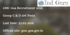 GMC Goa Recruitment 2016 Notification is advertised for 106 Group C