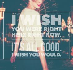 I wish we could go back and remember what we were fighting for, I wish you knew that I miss you too much to be mad anymore. Taylor Swift Song Lyrics, Taylor Swift Quotes, Love Songs Lyrics, Taylor Alison Swift, Song Quotes, Music Lyrics, I Wish You Would, New Romantics, She Song