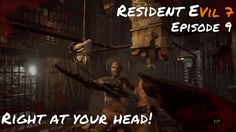 Resident Evil 7 | I FINALLY DID IT!! Such a hassle! | Episode 9 Resident Evil, Videos, Youtube, Movie Posters, Youtubers, Film Posters, Video Clip, Billboard