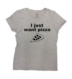 I Just Want Pizza - Great Gift For Pizza Lovers  Love this design? Check out some of our other Funny Shirts: