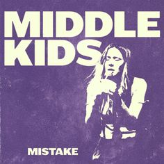 """""""Mistake"""" by Middle Kids added to 2018 Listening Log playlist on Spotify"""
