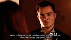 Series TV quotes — 'We're holding on to the pain because it's all we...