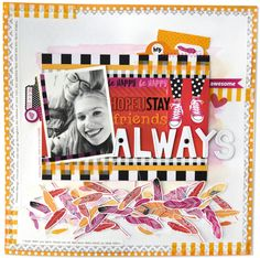 Bella Blvd Addison Collection   Hope U Stay Friends Always layout for monthly project sheet by Amy Heller