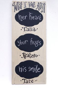 What I Love About You Chalkboard by kijsa on Etsy (I have some left over chalk board paint I am going to make this for my boyfriend!!)