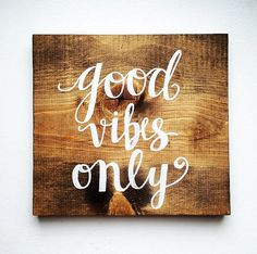 This listing is for a 10x10 hand stained, hand lettered, good vibes only sign. Seriously cant get enough of this saying. This would be so cute