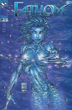Fathom __ Written By Michael Turner & Bill O'Neil , Art And Cover Michael Turner , Joe Weems , Jonathan D. Smith , The Story .....The grand conclusion to the first Fathom storyline. All of the plots,