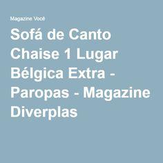 Sofá de Canto Chaise 1 Lugar Bélgica Extra - Paropas - Magazine Diverplas