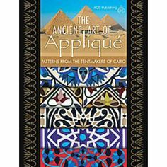 The Ancient Art of Applique Patterns from the Tentmaker of Cairo (Paperback)