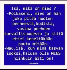 Isä, mikä on mies Learn Finnish, Funny Love, Live Life, Finland, Quotations, Haha, Snapchat Streak, Funny Quotes, Jokes