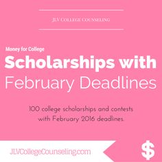 Scholarships with February 2016 deadlines | 100 college scholarships and contests with deadlines in February 2016