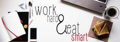 work hard & eat smart