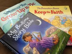 books, children's books, my bedtime story bible, whatever you grow up to be, the berenstain bears keep the faith