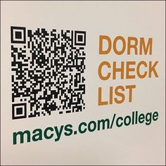 Macy's is thoroughly modern and up to date with this Dorm Checklist QR-Code Access arrangement. No need to jot things down by hand. No printed paper lists