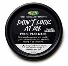 Lush Cosmetics Don't Look At Me Fresh Face Mask.