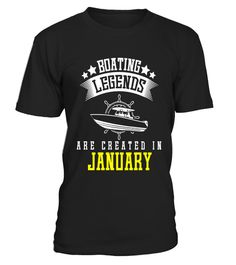"# Funny Boating Legends Are Created In January T-shirt Sailor .  Special Offer, not available in shops      Comes in a variety of styles and colours      Buy yours now before it is too late!      Secured payment via Visa / Mastercard / Amex / PayPal      How to place an order            Choose the model from the drop-down menu      Click on ""Buy it now""      Choose the size and the quantity      Add your delivery address and bank details      And that's it!      Tags: Ideal holiday gift such…"