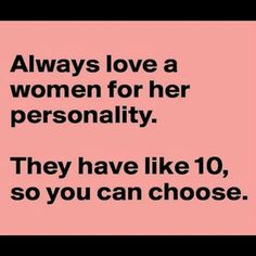 Love a woman for her personality Funny, Love, Personality, quotes, Woman Funny Shit, Haha Funny, Funny Stuff, Hilarious, Funny Things, Random Stuff, Scary Funny, Stupid Stuff, Funny Posts