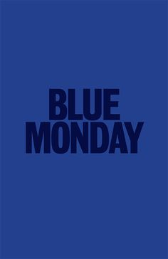 And Tuesday, Wednesday, Thursday, Friday, Saturday & Sunday too! ♥blue