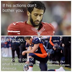 After failed NFL quarterback Colin Kaepernick disrespected our flag and our…God Bless Tim Tebow, he never pushed his faith on anyone, yet his actions moved thousands of people, Colin? His statement angered millions of people and offended them.