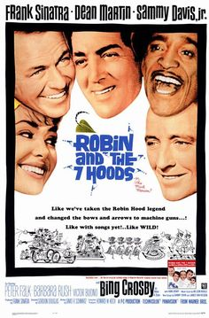 Robin And The 7 Hoods (1964) Robin and the 7 Hoods mirthfully gives the Robin Hood legend a Depression-era, mobtown Chicago setting. There, North Side boss Robbo (Frank Sinatra) hopes to get a leg up