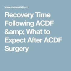 28 Best Acdf Surgery Images In 2019 Thoughts Chronic