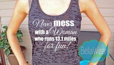 Never Mess with a woman who runs 13.1 miles for fun - Burnout Racerback Tank - Half Marathon - Fitness - Workout Tank - Running