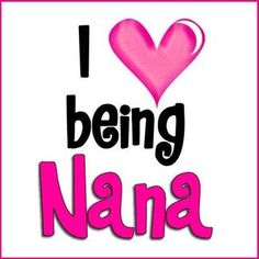 love being nana
