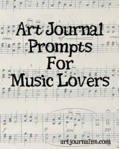 Music Prompts for Art journals, go beyond just lyrics with these original ideas.