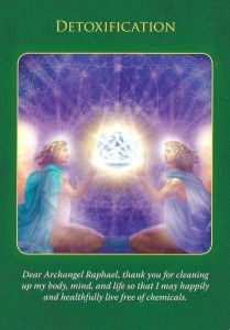The detoxification card is from the Archangel Raphael Healing Oracle Cards by Doreen Virtue 2010.