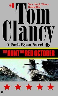 The Hunt for Red October - Tom Clancy. Jack Ryan goes from analyst to operative. Red October Movie, Best Books Of All Time, Best Fiction Books, Adventure Novels, Tom Clancy, Book Nooks, Paperback Books, The Book, All About Time