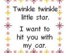 Twinkle Twinkle Little Star. I want to hit you with my car. Funny Modern Cross Stitch Pattern - Instant Download