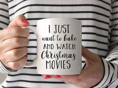 I just want to bake and watch Christmas movies Mug --------------------------FEATURES & SPECS--------------------------- • 100% traditional ceramic white mugs available in 11 oz. or 15 oz. capacity. • Image is printed on BOTH sides of the mug • Microwave and dishwasher (top