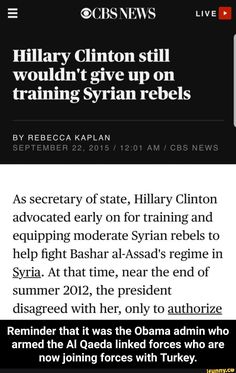 Hillary Clinton still wouldn't give up on training Syrian rebels As secretary of state, Hillary Clinton advocated early on for training and equipping moderate Syrian rebels to help fight Bashar al-Assad's regime in Sym. At that time, near the end of summer Star Wars Humor, Cbs News, End Of Summer, Giving Up, Secretary, Popular Memes, Be Still, Starwars, Rebel