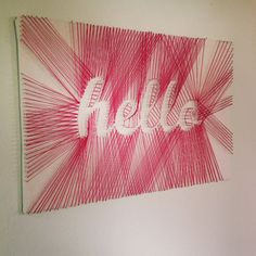 """Hello"" DIY String Art – DIY Projects-Weekly DIY Ideas: RED DIY Projects for GRACELYN"