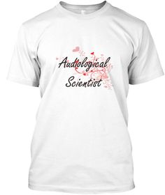 Audiological Scientist Heart Design White T-Shirt Front - This is the perfect gift for someone who loves Audiological Scientist. Thank you for visiting my page (Related terms: Professional jobs,job Audiological Scientist,Audiological Scientist,audiological scientists,myjobs.c ...)