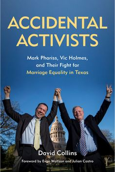 Accidental Activists: Mark Phariss, Vic Holmes, and Their Fight for Marriage Equality in Texas (Mayborn Literary Nonfiction Series) by David Collins - University of North Texas Press Literary Nonfiction, David Collins, University Of North Texas, Law Books, Library Books, Open Library, Free Books Online, Love Deeply