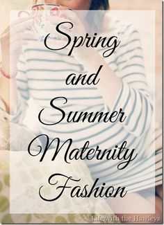 Spring and Summer Maternity Fashion Favorites
